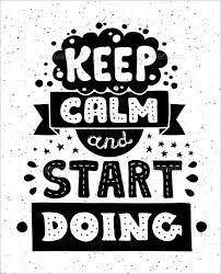 Mantente en calma y empieza ha hacer