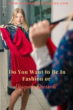 do you want to be in fashion or uniquely dressed