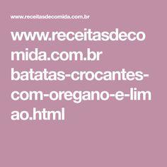 www.receitasdecomida.com.br batatas-crocantes-com-oregano-e-limao.html