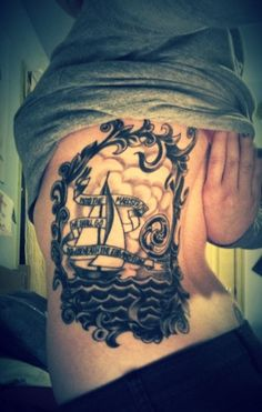 """Sailboat tattoo.  """"Into the maelstrom we shall go, bow beneath the ebb and flow"""""""