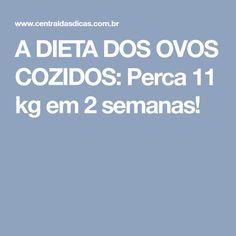 A DIETA DOS OVOS COZIDOS: Perca 11 kg em 2 semanas!