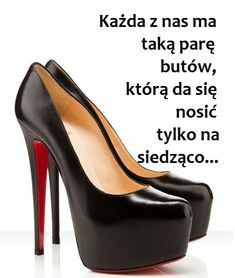 Louboutin Pumps, Christian Louboutin, Archie, Motto, Humor, Woman, Funny, Quotes, Quotations