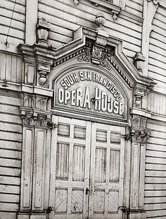 Fred Lyon -Old South San Francisco Opera House circa South San Francisco, Living In San Francisco, Places In California, Northern California, Interesting Buildings, Interesting History, Berenice Abbott, Grand Ole Opry, Back In The Day