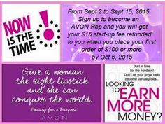 LAST CHANCE OFFER EXPIRES TONIGHT!  Need extra income?  Need money for Christmas?  Join my Avon Team today and AVON will refund your $15.00 startup fee, when you place your first order of $100 or more by Oct. 6.  To join message me or go to https://www.youravon.com/REPSuite/become_a_rep.page?shopURL=angierutherford&newLangCd=en_US&appRes=com.avon.gi.rep.core.resman.vprov.ObjProvApplicationResource%401e6b1e6b