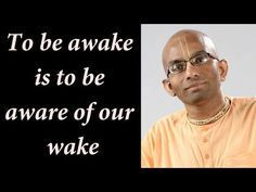 To be awake is to be aware of our wake