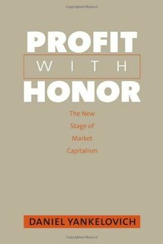 Profit with Honor: The New Stage of Market Capitalism (The Future of American Democracy Series) by Daniel Yankelovich. $11.99. http://www.letrasdecanciones365.com/detailb/dptaw/Bt0a0w1u5fGyMeYv5cWa.html. Author: Daniel Yankelovich. Publisher: Yale University Press (May 28, 2006). 204 pages. This wise and optimistic book examines the rampant scandals that plague American corporations today and shows how companies can reverse the resulting climate of mistrust. By seizing the...