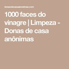 1000 faces do vinagre   Limpeza - Donas de casa anônimas