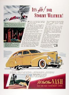 1939 Nash 4-Door Sedan original vintage advertisement. Don't be a stay at home! New exclusive Weather Eye works magic with Nash Air Conditioned System. The wide windshield does not fog. With all windows closed, there's a flood of fresh, invigorating, clean air exactly heated, and circulated without drafts. From $770 delivered at factory. It's that New Nash. The Car That Everybody Likes.