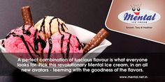A perfect combination of luscious flavour is what everyone looks for. Pick this revolutionary Mental Ice cream, in an all new avatars - teeming with the goodness of the flavors.