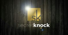 Secret Knock www.secretknock.co  #secretknock @secretknock