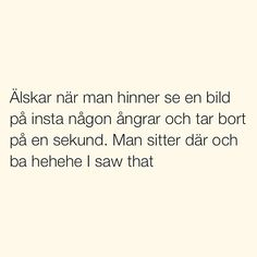 Se foton och videoklipp från SITUATIONER (@situationer) på Instagram Text Quotes, Qoutes, Love Quotes, Funny Quotes, Swedish Quotes, Lol So True, Quote Aesthetic, Humor, Story Of My Life
