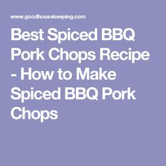 Best Spiced BBQ Pork Chops Recipe - How to Make Spiced BBQ Pork Chops