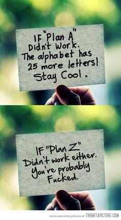If plan 'A' didn't work…