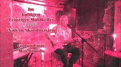 """Im  kultigen  Leipziger Mühlkeller # """"Naiv in Skandinavien"""" #  von und m..."""