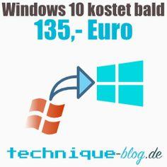 Windows 10 Upgrade endet bald - Windows 10 kostet bald 135 euro