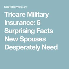 Tricare Military Insurance: 6 Surprising Facts New Spouses Desperately Need