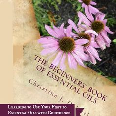 The Beginners' Book of Essential Oils explores 10 essential oils to help you learn to use them with confidence, with over 80 recipes.