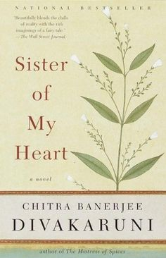 Ever since Anju and Sudha were born the same day their fathers died--mysteriously and violently—they have been sisters of the heart. Bonded in ways even their mothers cannot comprehend, the two girls grow into womanhood as if their fates as well as their hearts were merged. An in-depth view of the culture of India today. A fabulous read!