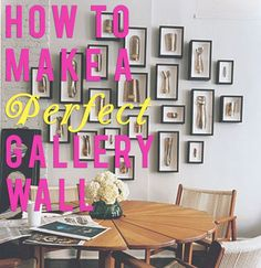 How to make a perfect gallery wall for your home www.artsandclassy.com