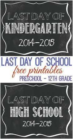 Last Day of School Free Printables - 2014-2015 - Every grade level available from Preschool all the way through high school! So cute to document your child's growth!