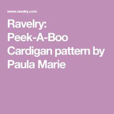 Ravelry: Peek-A-Boo Cardigan pattern by Paula Marie