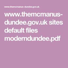 www.themcmanus-dundee.gov.uk sites default files moderndundee.pdf Uk Sites, Dundee, Filing, Pdf