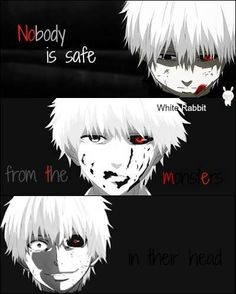"""Kaneki from Tokyo Ghoul """"nobody is safe from the monsters in their head"""" Sad Anime Quotes, Manga Quotes, Anime Love, Anime Guys, Otaku Anime, Anime Art, Tokyo Ghoul Quotes, Ken Kaneki Tokyo Ghoul, Rasengan Vs Chidori"""