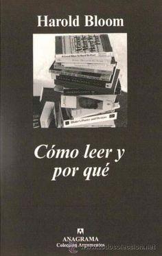 """Harold Bloom. """"Cómo leer y por qué"""". Editorial Anagrama"""