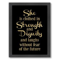 Americanflat She is Clothed Strength Gold on Black Poster Gallery by Amy Brinkman Textual Art Black Framed Wall Art, Frames On Wall, Framed Prints, She Is Clothed, Amy Schumer, 5 D, Cleaning Wipes, Affirmations, Inspirational Quotes