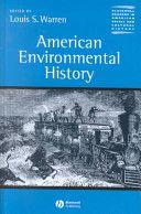 American environmental history / edited by Louis S. Warren Publicación Malden : Blackwell, 2003