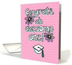 Graduation congratulations, oh awesome one! Pink, daisies, for her card