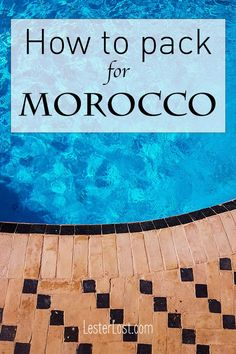 Are you wondering what to pack for Morocco? You can trust this Morocco packing list in order to know what to wear in Morocco  Morocco Travel | Travel to Morocco | Morocco Packing List | Travel | Packing Tips  #morocco #travel #packingtips   via @Delphine LesterLost