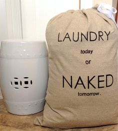 Laundry Bag - Laundry Today or NAKED tomorrow //adorable Laundry Hamper, Laundry Room, Laundry Bags, Laundry Storage, Laundry Business, Dilema, Closet Accessories, Circle Monogram, Home Decor Fabric