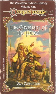 The Covenant of The Forge. by Dan Parkinson. Dragon Lance The Dwarven Nations Trilogy. Volume One.
