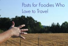 Love to travel? Love to eat? These posts for foodies who love to travel is for you!