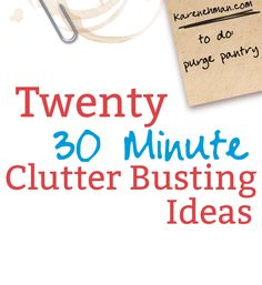 A great way to bust out the clutter- just take a 1/2 hour and go for it!