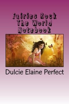 Fairies Rock The World: Journal (Rocking Journals) (Volume by Ms Dulcie Elaine Perfect Notebooks For Sale, Sales Image, Love Fairy, Just Believe, Self Publishing, To Color, Colour Images, Coloring Books, Audiobooks