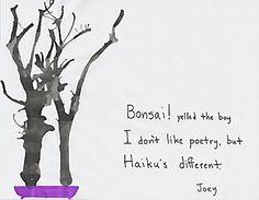 A Haiku for those who don't like poetry. :)
