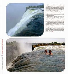 THE DEVIL'S POOL AT VICTORIA FALLS | INDWE MAGAZINE  Imagine floating in a natural rock pool right on the lip of the largest waterfall in the world, looking down into the gorge far, far below as the waters of the great Zambezi River thunder past, the spray rises and perpetual rainbows dance in the air. Rainbow Dance, Largest Waterfall, Victoria Falls, Rock Pools, Niagara Falls, Thunder, Devil, Past, River