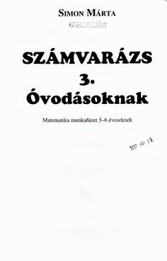 Számvarázs 3- - Angela Lakatos - Picasa Webalbumok Teaching Kids, Kids Learning, Prep School, Infancy, Preschool Activities, Kindergarten, Album, Math, Children