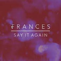 """RADIO   CORAZÓN  MUSICAL  TV: FRANCES LANZA SU NUEVO SINGLE """"SAY IT AGAIN"""""""