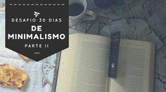 Vidas em Preto e Branco: Desafio 30 dias de minimalismo - Parte II