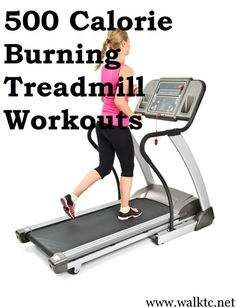 500 Calorie Burning Treadmill Workouts