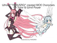 "Crowd funding project by Murahama Showji, a famous anime producer. By personifying solar and wind natural energy using anime characters, he aims to create awareness of alternative energy sources and avoid future earthquake related disasters like the one in Fukushima Japan. もしドラ""でお馴染みのゆきうさぎ氏と""ギター少女""や""東北ずん子""のプロデューサー村濱章司氏が、再生可能エネルギーを萌え化することでもっと身近にし、考えるきっかけに。"