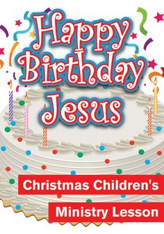 Christmas Children's Church Lesson- Happy Birthday Jesus
