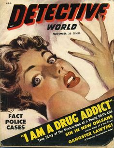 Excited about being a drug addict. Or maybe just a drug addict. (Detective World, November Pulp Fiction Art, Pulp Art, Novel Movies, Comic Panels, Old Magazines, Addiction Recovery, Old Ads, Girls Life, True Stories