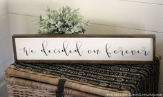 We decided on forever | wedding gift | anniversary gift | wedding photo prop sign | bridal shower gift | farmhouse style wedding sign by WahlToWallWordLove on Etsy