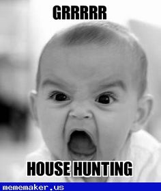 Seriously!...why is house hunting so damn difficult? #FindMeAHouseAlready