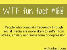 people who complain frequently… -WTF fun facts