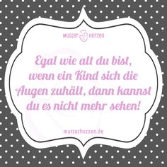 Mehr lustige Sprüche auf: www.mutterherzen.de  #kind #kinder #spielen #verstecken #spaß #kindheit #eltern #erwachsen #alter